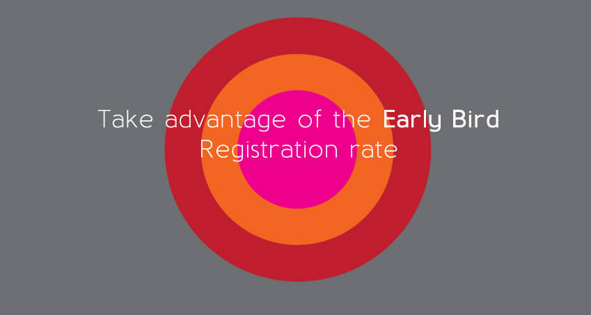 Take advantage of the Early Bird Registration rate